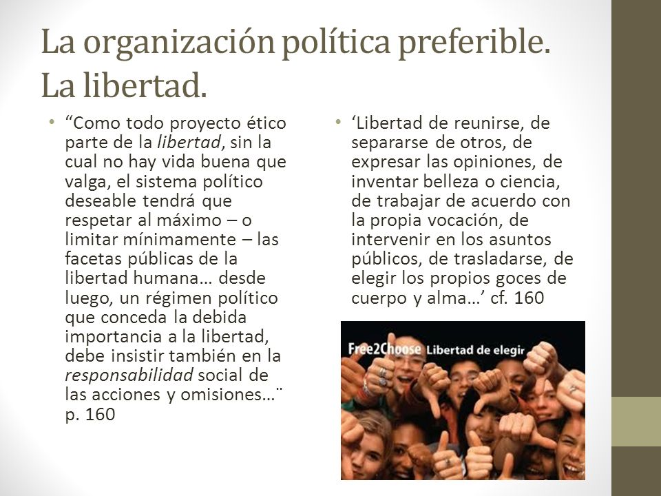 La organización política preferible. La libertad.