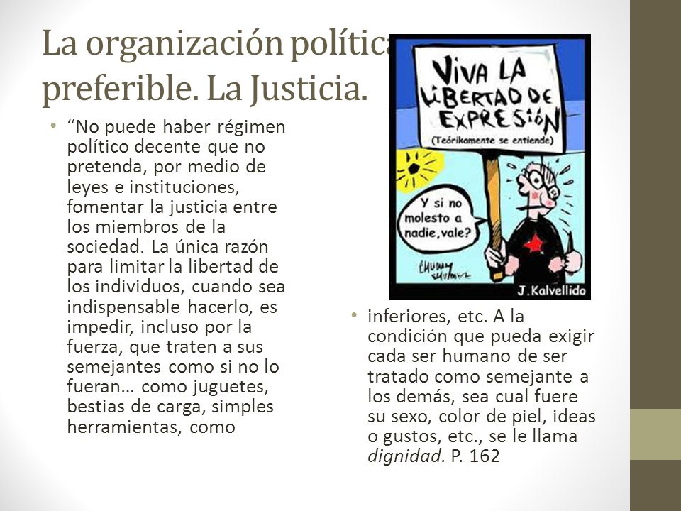 La organización política preferible. La Justicia.