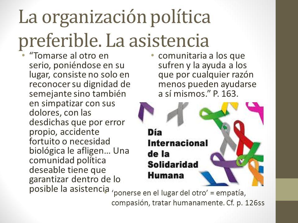 La organización política preferible. La asistencia