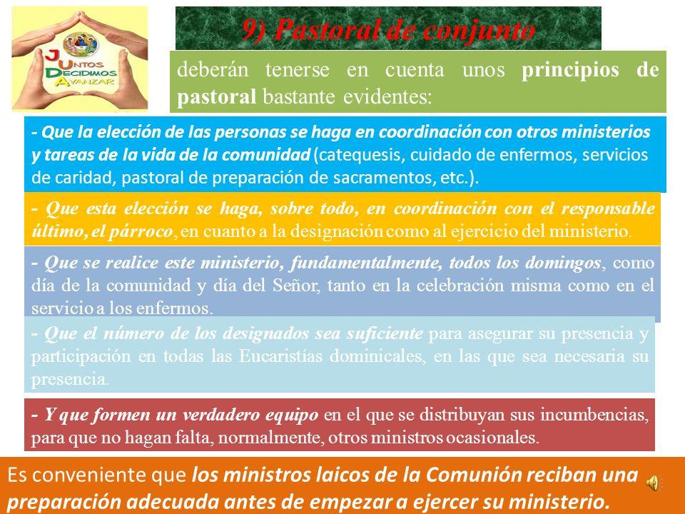 9) Pastoral de conjunto deberán tenerse en cuenta unos principios de pastoral bastante evidentes: