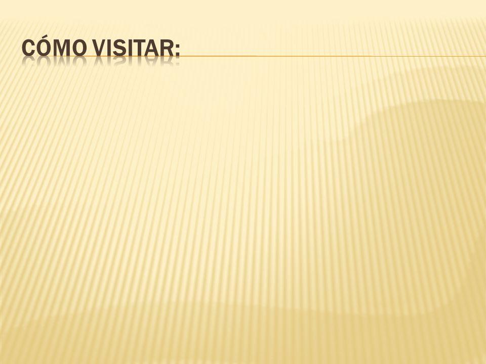 Cómo visitar: