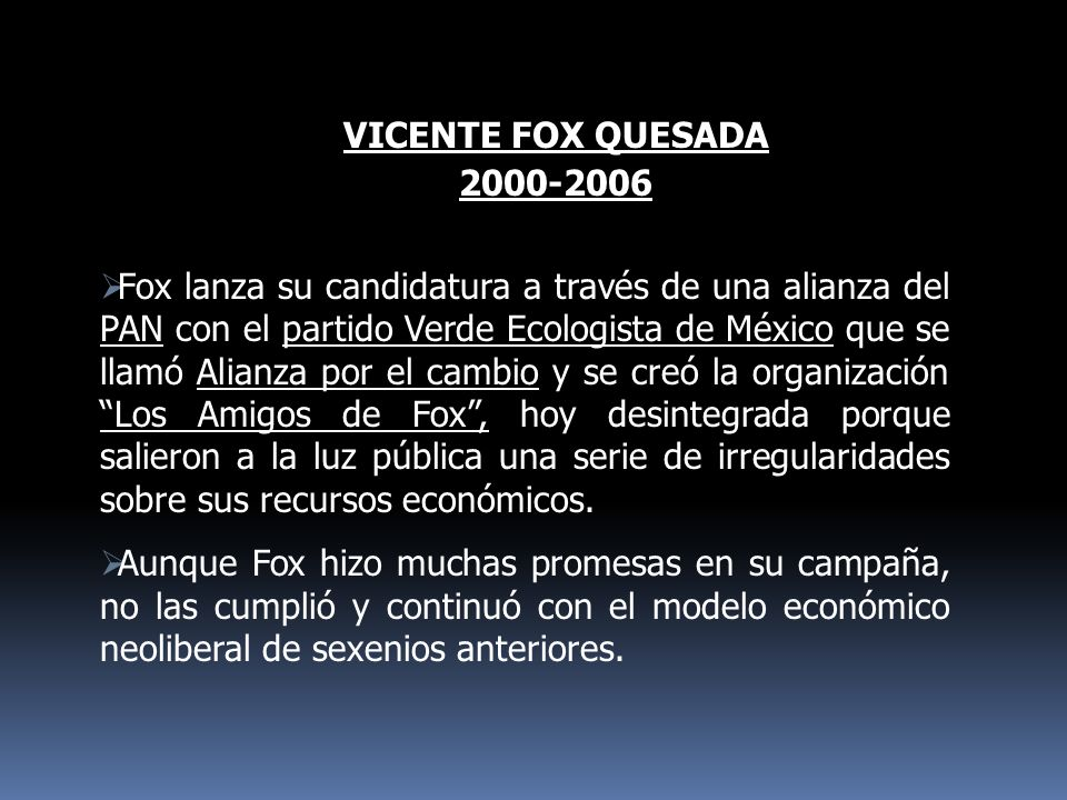 VICENTE FOX QUESADA 2000-2006.