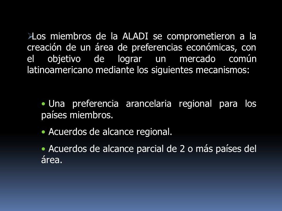 Los miembros de la ALADI se comprometieron a la creación de un área de preferencias económicas, con el objetivo de lograr un mercado común latinoamericano mediante los siguientes mecanismos: