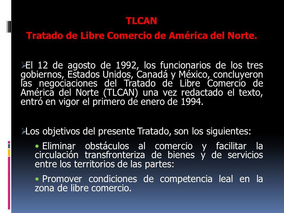Tratado de Libre Comercio de América del Norte.