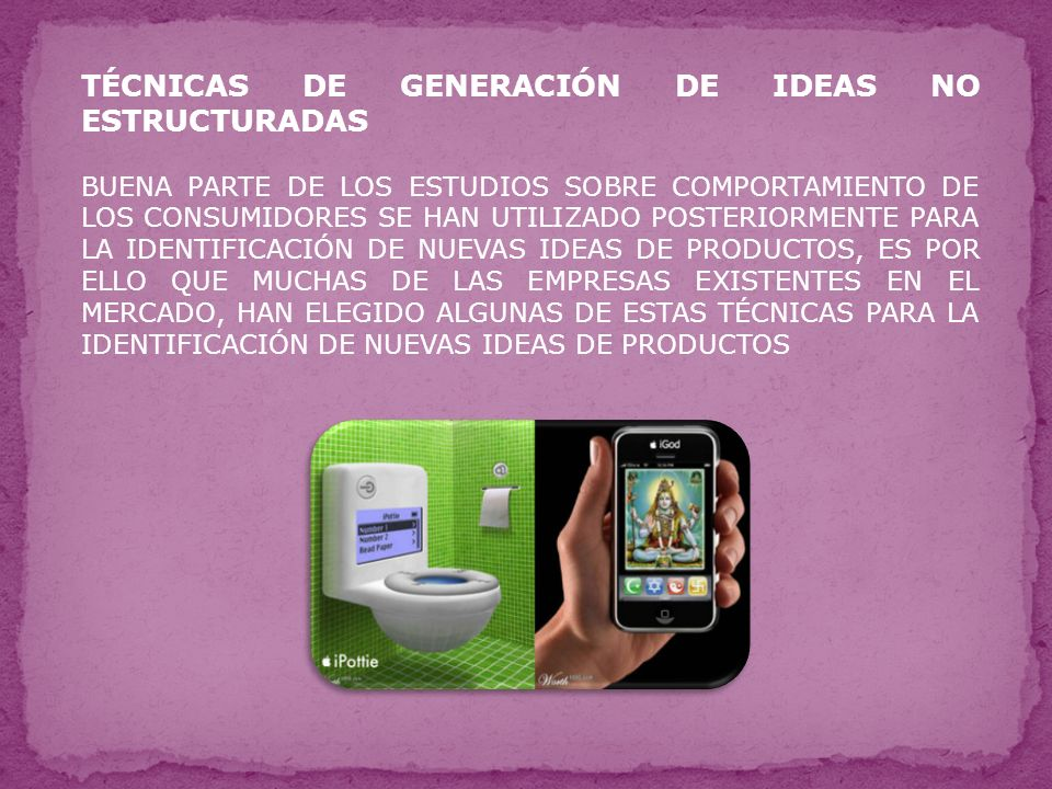 TÉCNICAS DE GENERACIÓN DE IDEAS NO ESTRUCTURADAS