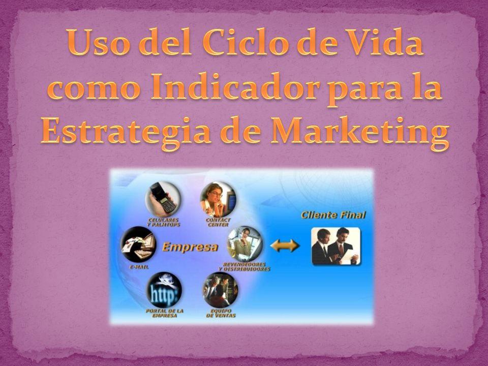 Uso del Ciclo de Vida como Indicador para la Estrategia de Marketing