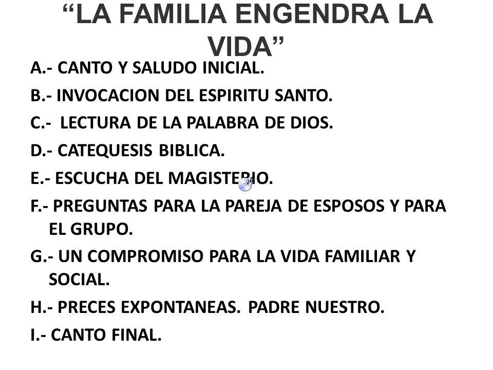 LA FAMILIA ENGENDRA LA VIDA