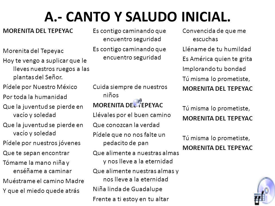 A.- CANTO Y SALUDO INICIAL.