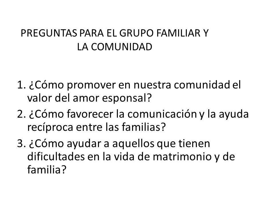 PREGUNTAS PARA EL GRUPO FAMILIAR Y LA COMUNIDAD