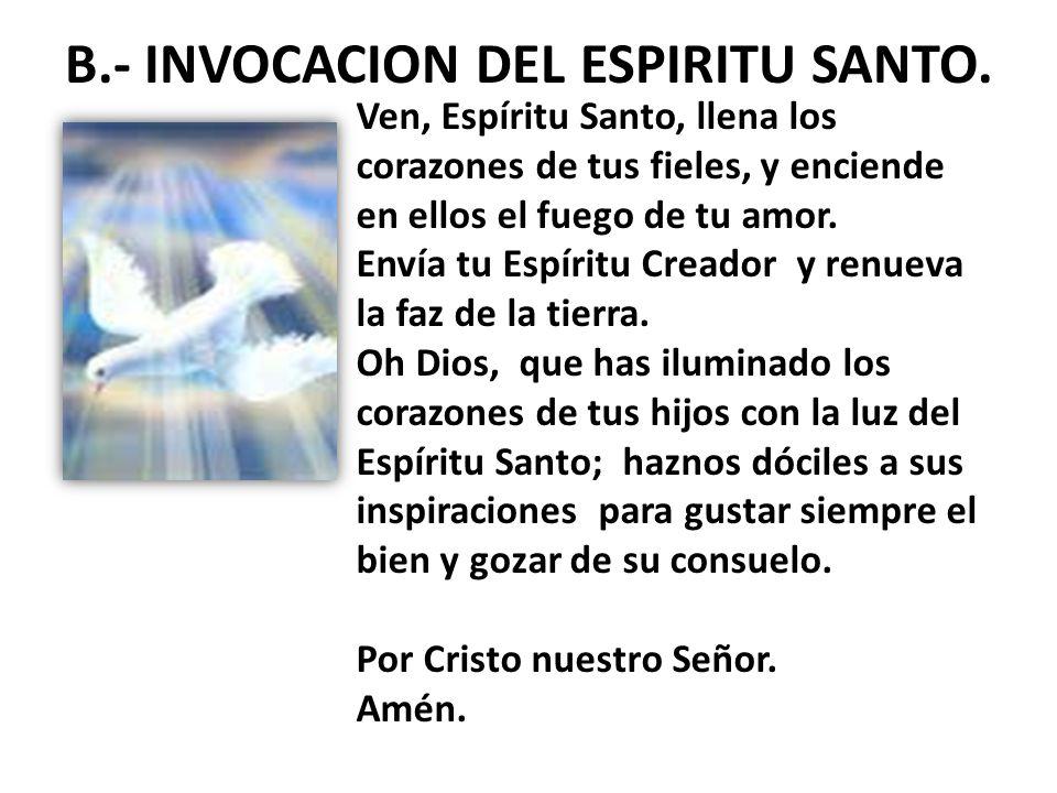 B.- INVOCACION DEL ESPIRITU SANTO.