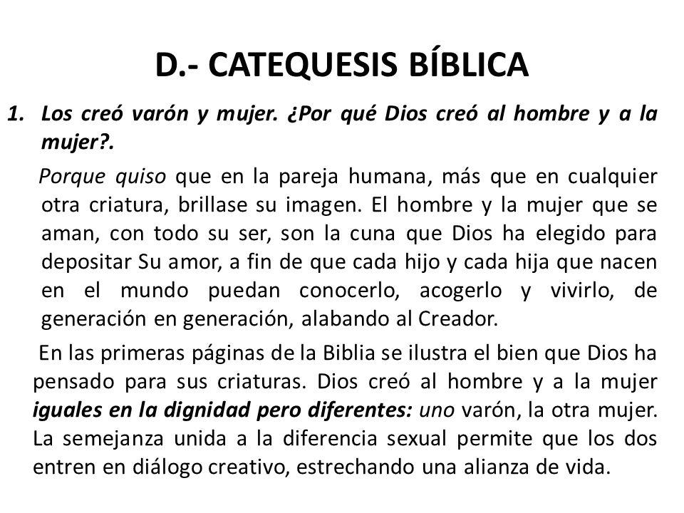 D.- CATEQUESIS BÍBLICA Los creó varón y mujer. ¿Por qué Dios creó al hombre y a la mujer .