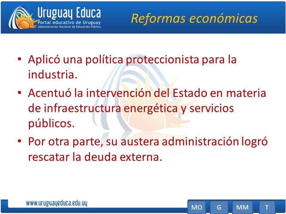 Reformas económicasAplicó una política proteccionista para la industria.