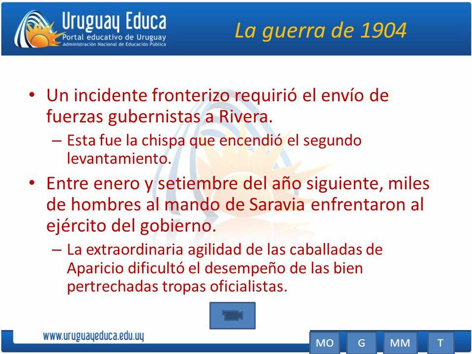 La guerra de 1904 Un incidente fronterizo requirió el envío de fuerzas gubernistas a Rivera.