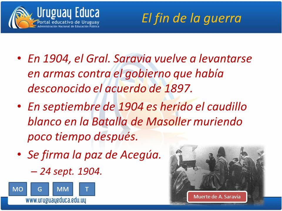 El fin de la guerra En 1904, el Gral. Saravia vuelve a levantarse en armas contra el gobierno que había desconocido el acuerdo de 1897.