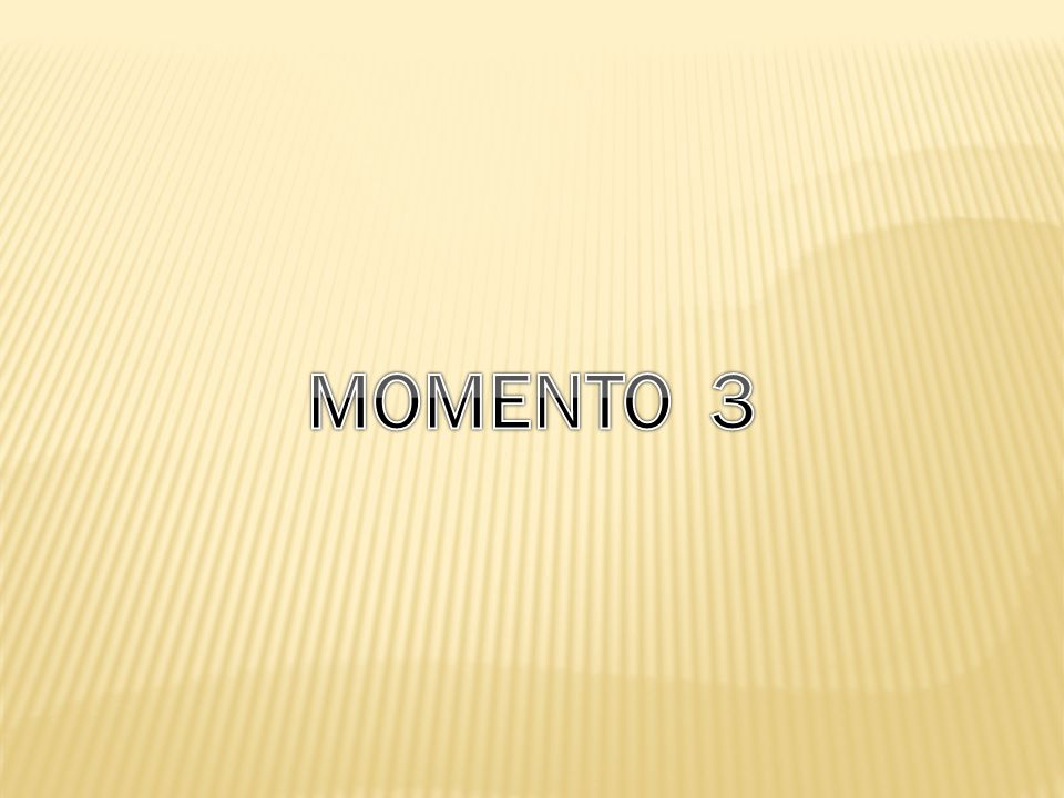 MOMENTO 3