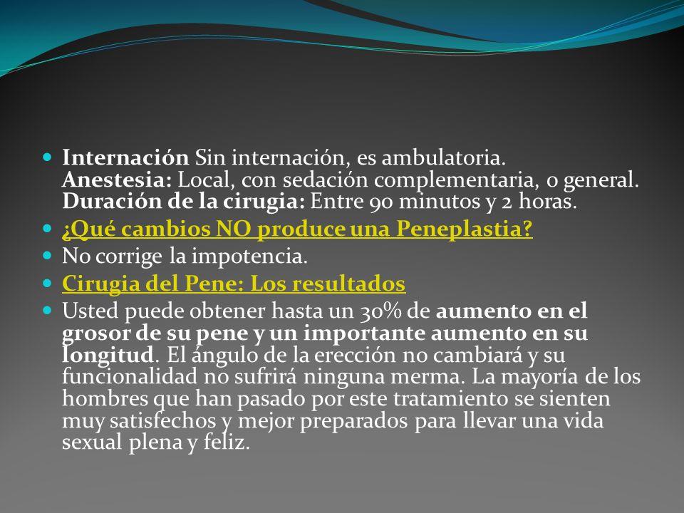 Internación Sin internación, es ambulatoria