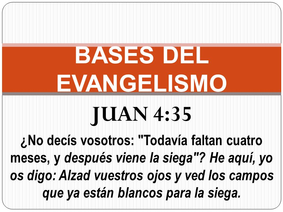 BASES DEL EVANGELISMO JUAN 4:35