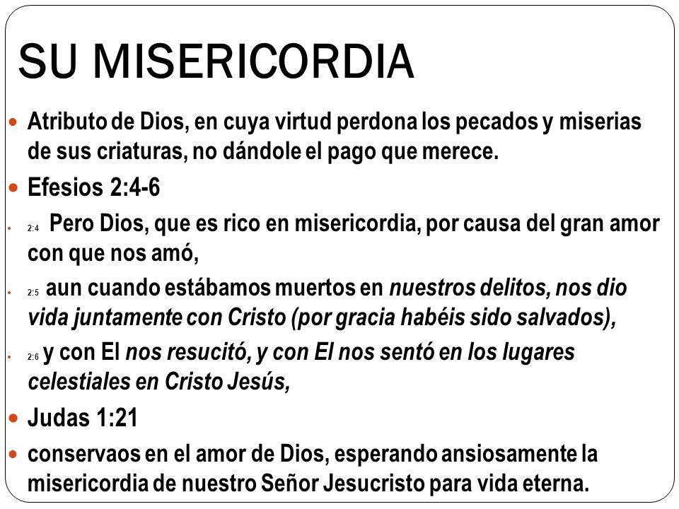 SU MISERICORDIA Efesios 2:4-6 Judas 1:21