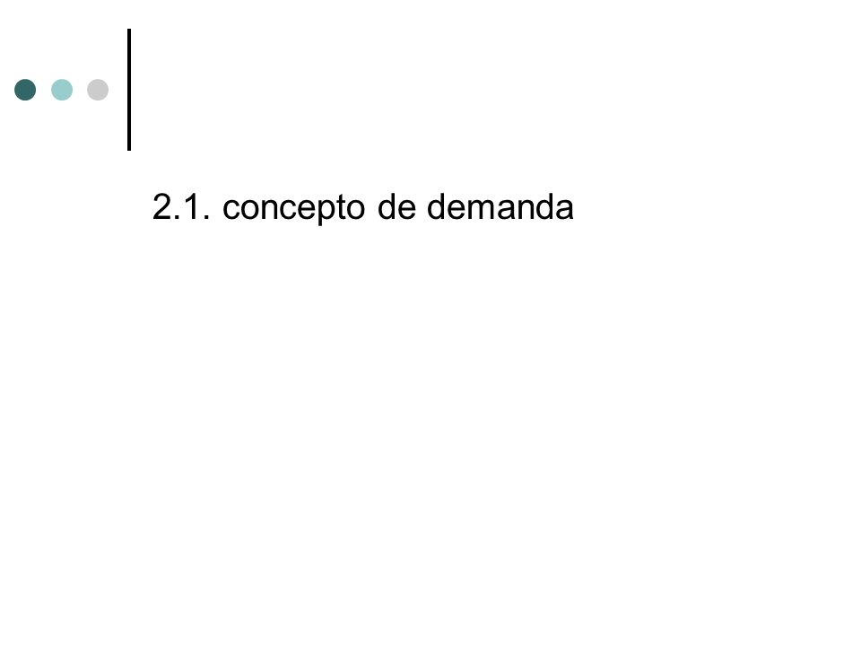 2.1. concepto de demanda