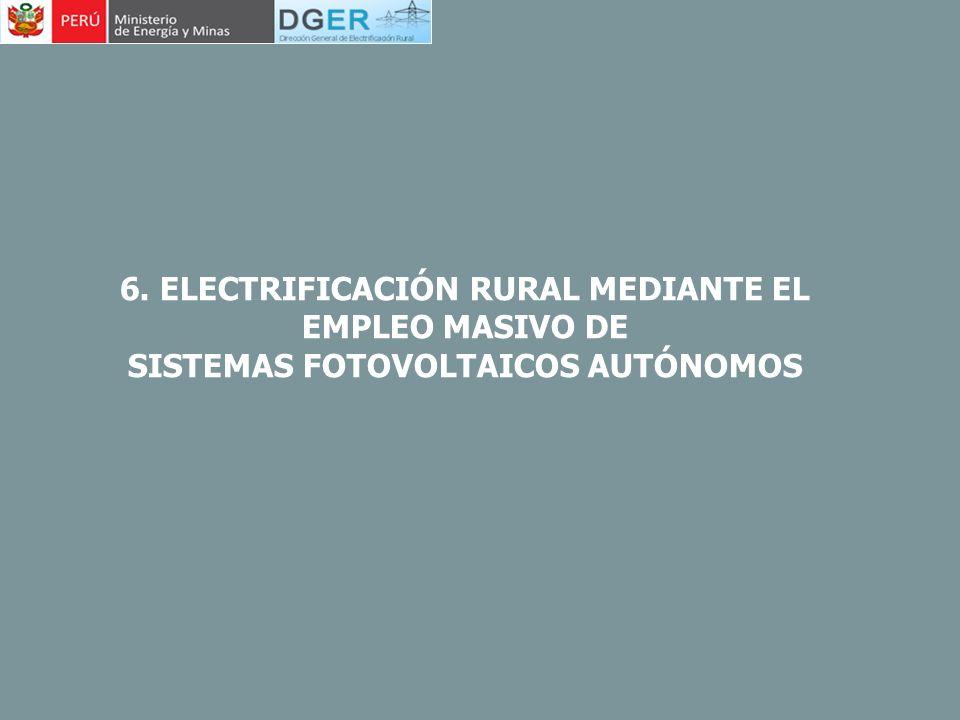 6. ELECTRIFICACIÓN RURAL MEDIANTE EL SISTEMAS FOTOVOLTAICOS AUTÓNOMOS
