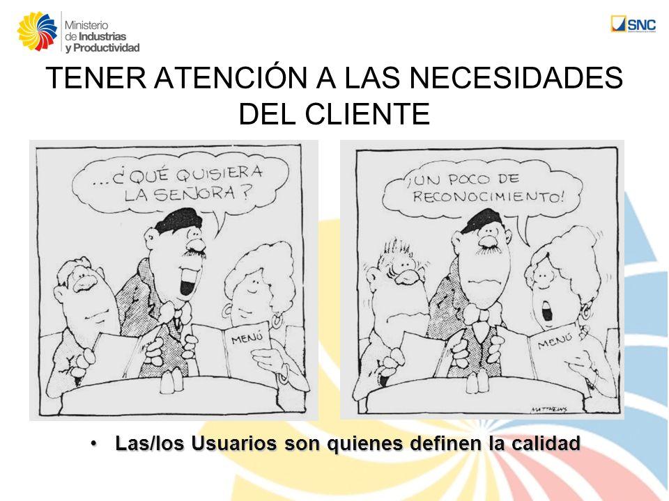 TENER ATENCIÓN A LAS NECESIDADES DEL CLIENTE