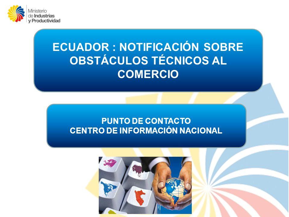 ECUADOR : NOTIFICACIÓN SOBRE OBSTÁCULOS TÉCNICOS AL COMERCIO