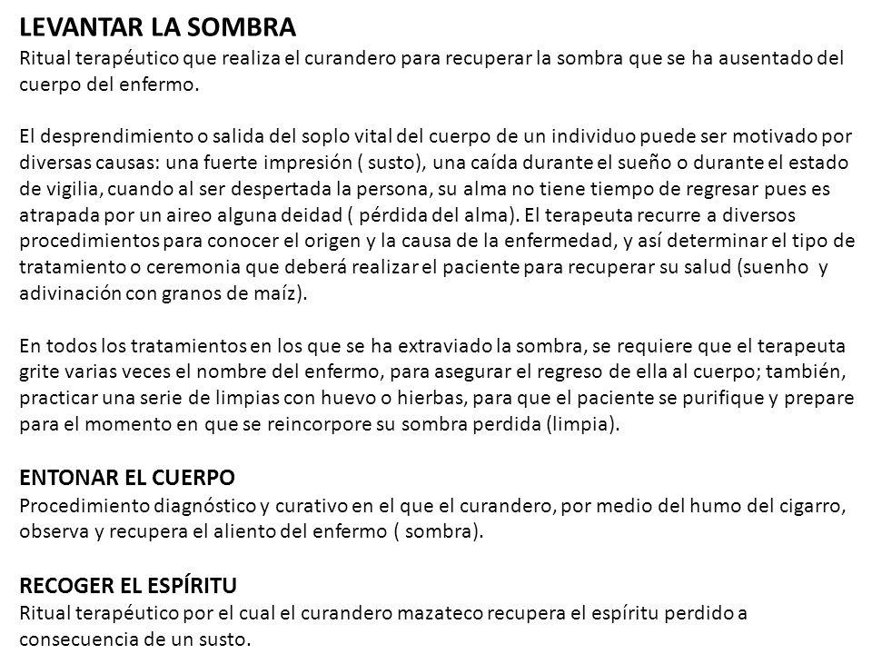 LEVANTAR LA SOMBRA ENTONAR EL CUERPO RECOGER EL ESPÍRITU