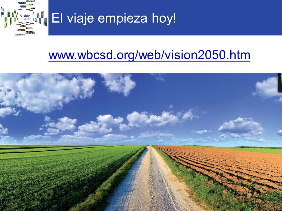 El viaje empieza hoy! www.wbcsd.org/web/vision2050.htm