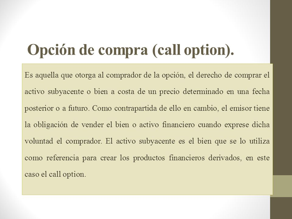 Opción de compra (call option).