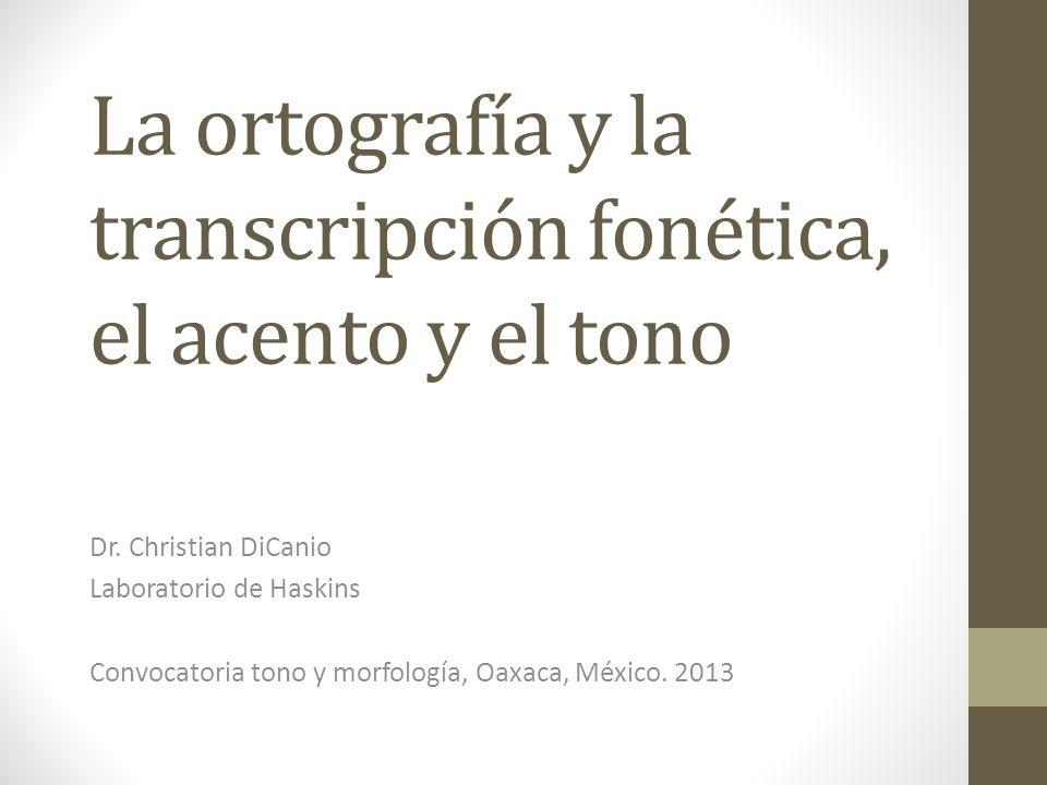 La ortografía y la transcripción fonética, el acento y el tono