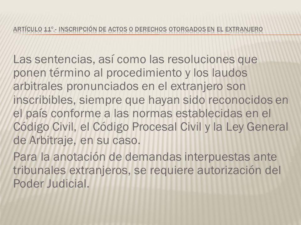 Artículo 11º.- Inscripción de actos o derechos otorgados en el extranjero