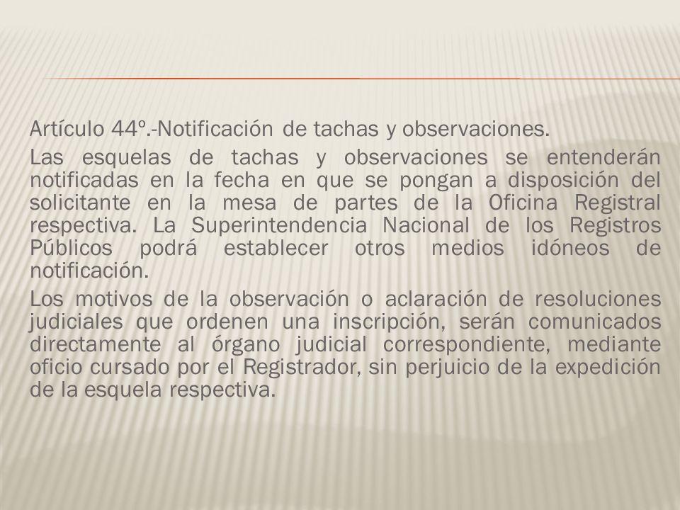 Artículo 44º. -Notificación de tachas y observaciones