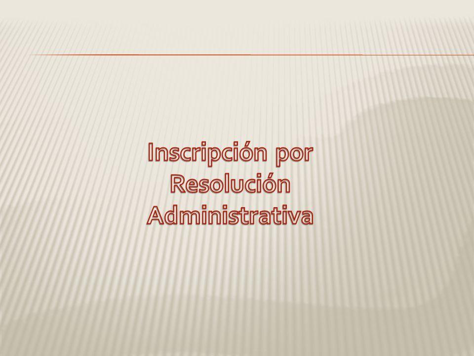 Inscripción por Resolución Administrativa