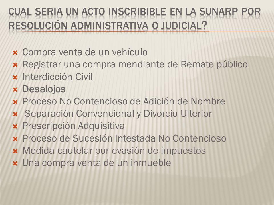 CUAL SERIA UN ACTO INSCRIBIBLE EN LA SUNARP por resolución administrativa o judicial