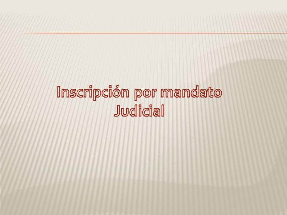 Inscripción por mandato Judicial