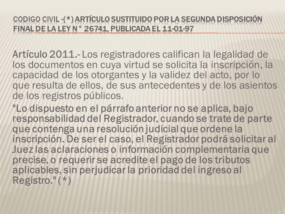 Codigo Civil -(*) Artículo sustituido por la Segunda Disposición Final de la Ley N° 26741, publicada el 11-01-97