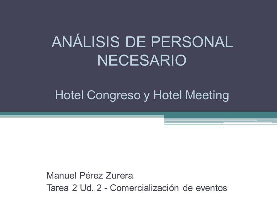 ANÁLISIS DE PERSONAL NECESARIO Hotel Congreso y Hotel Meeting