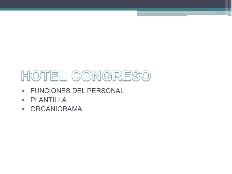 HOTEL CONGRESO FUNCIONES DEL PERSONAL PLANTILLA ORGANIGRAMA