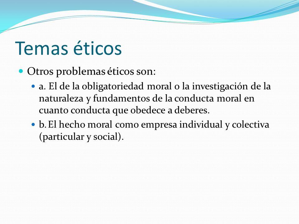 Temas éticos Otros problemas éticos son: