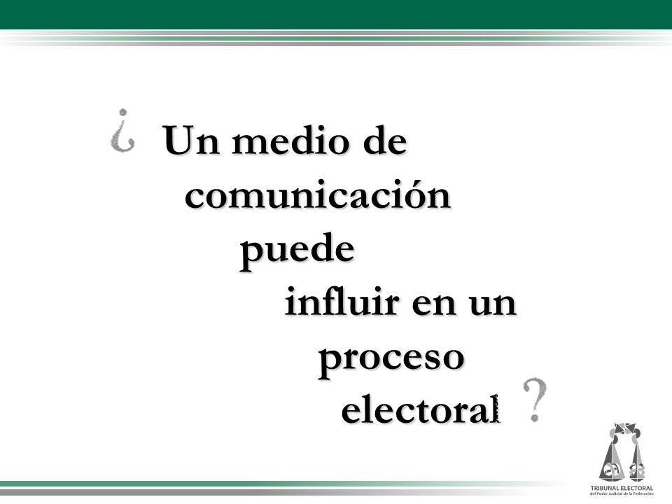 Un medio de comunicación puede influir en un proceso electoral