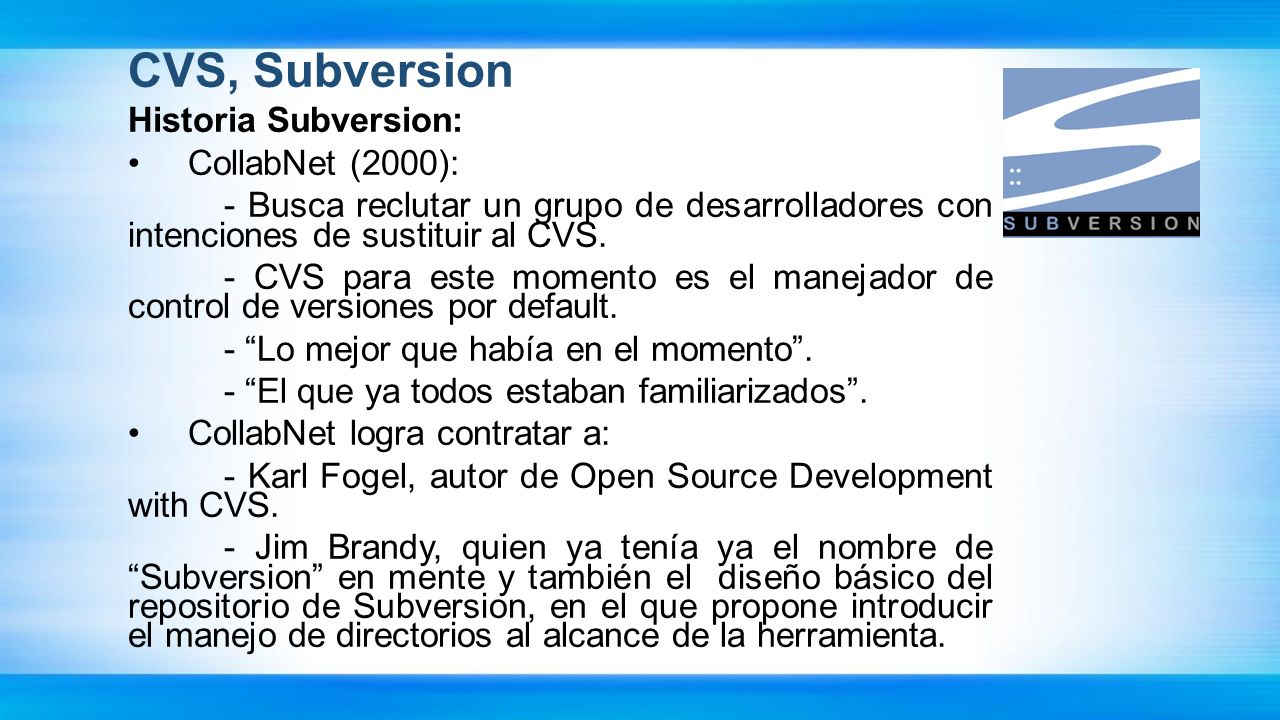 CVS, Subversion Historia Subversion: CollabNet (2000):