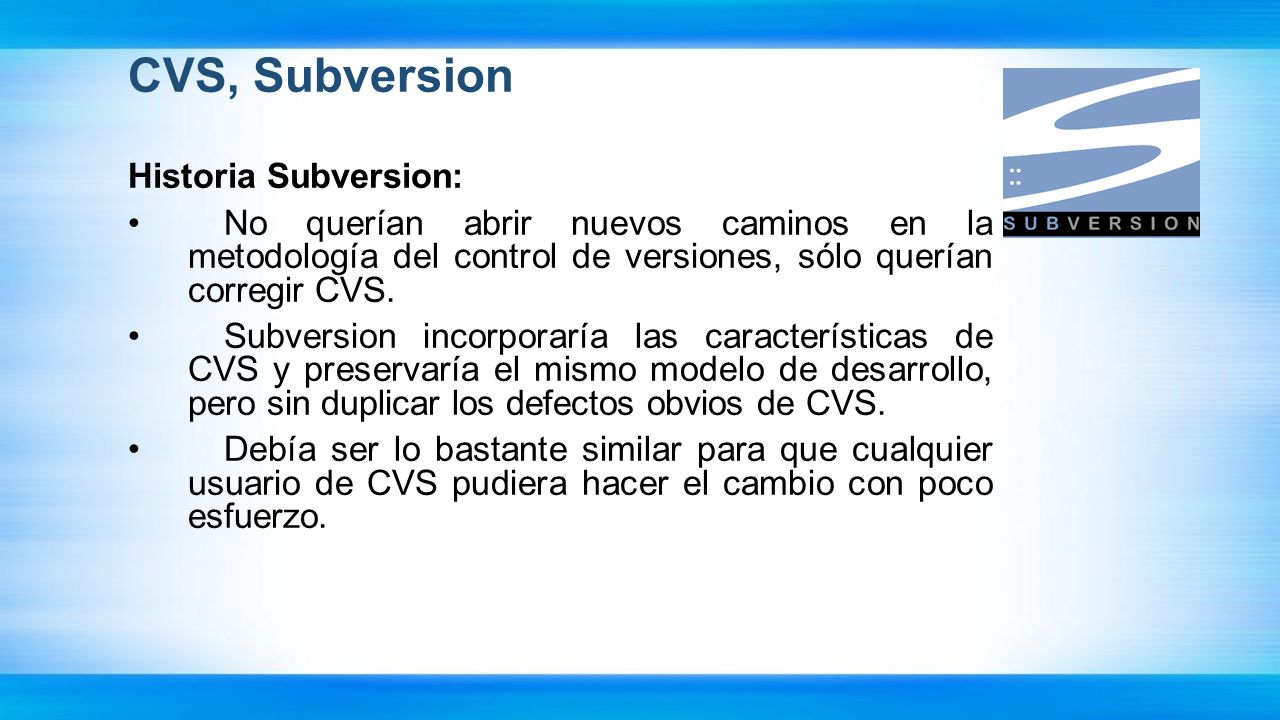CVS, Subversion Historia Subversion: