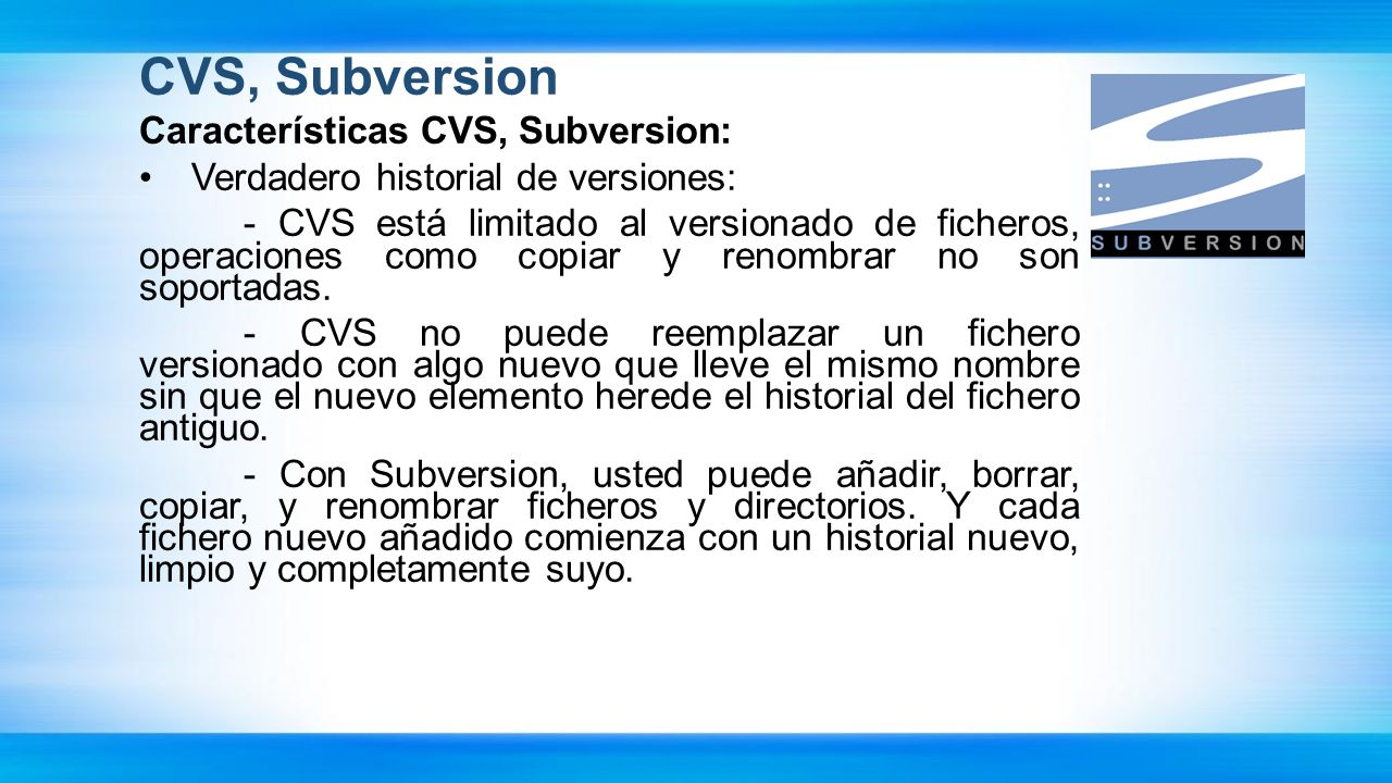 CVS, Subversion Características CVS, Subversion: