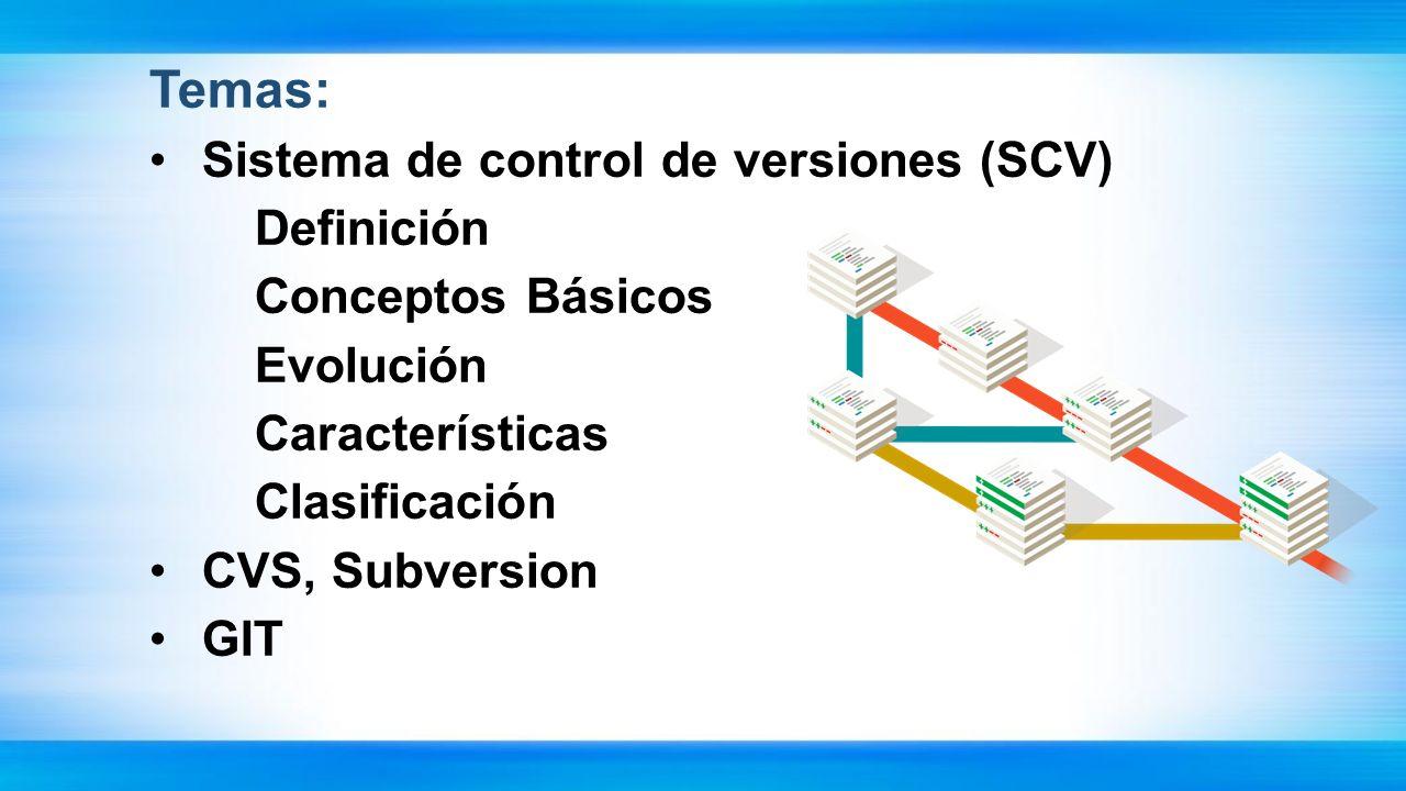 Temas: Sistema de control de versiones (SCV) Definición