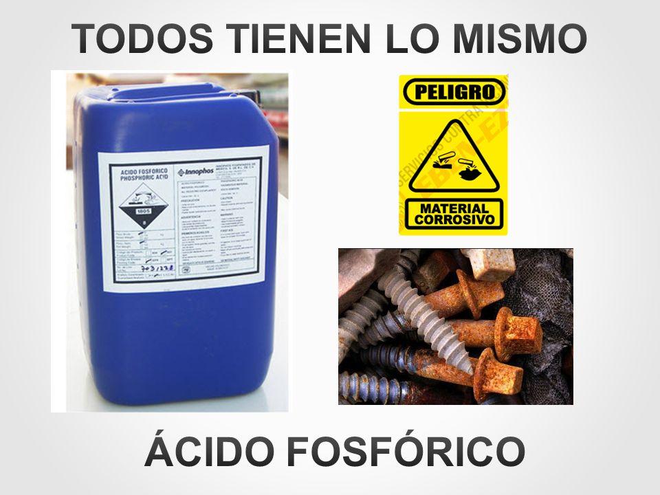TODOS TIENEN LO MISMO ÁCIDO FOSFÓRICO