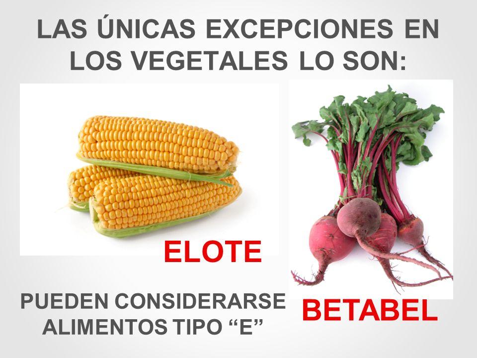 LAS ÚNICAS EXCEPCIONES EN LOS VEGETALES LO SON: