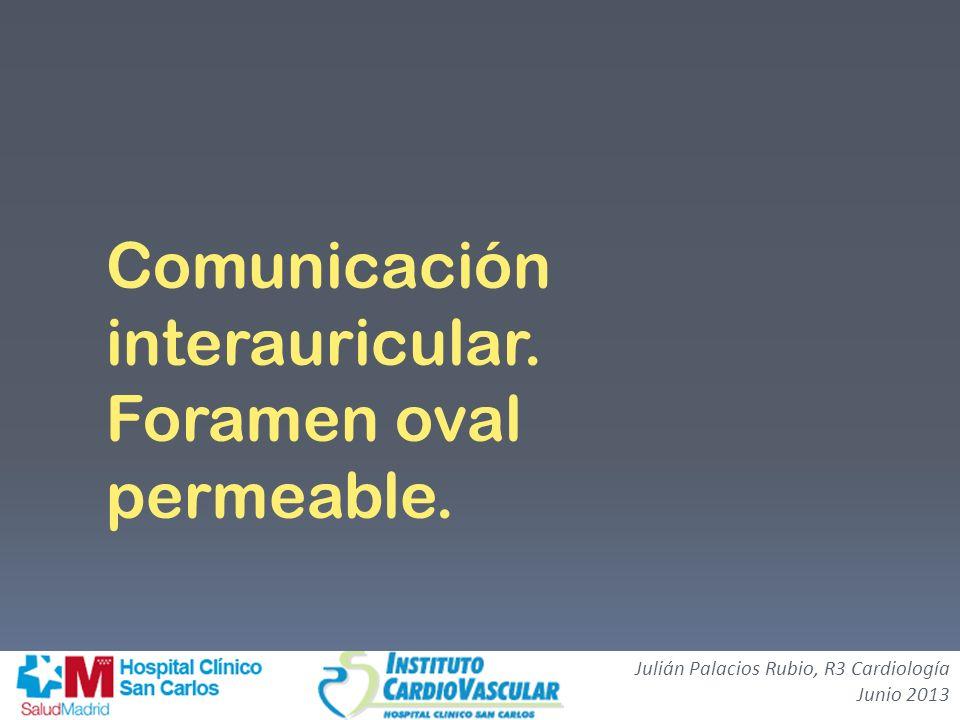 Comunicación interauricular. Foramen oval permeable.