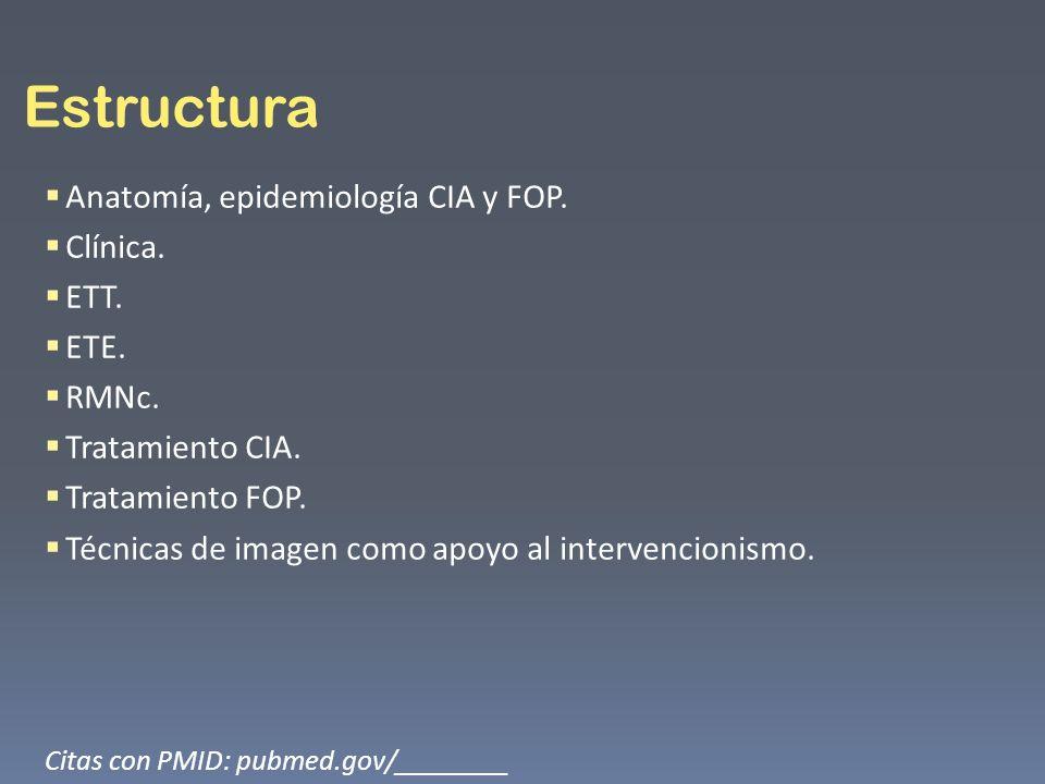 Estructura Anatomía, epidemiología CIA y FOP. Clínica. ETT. ETE. RMNc.