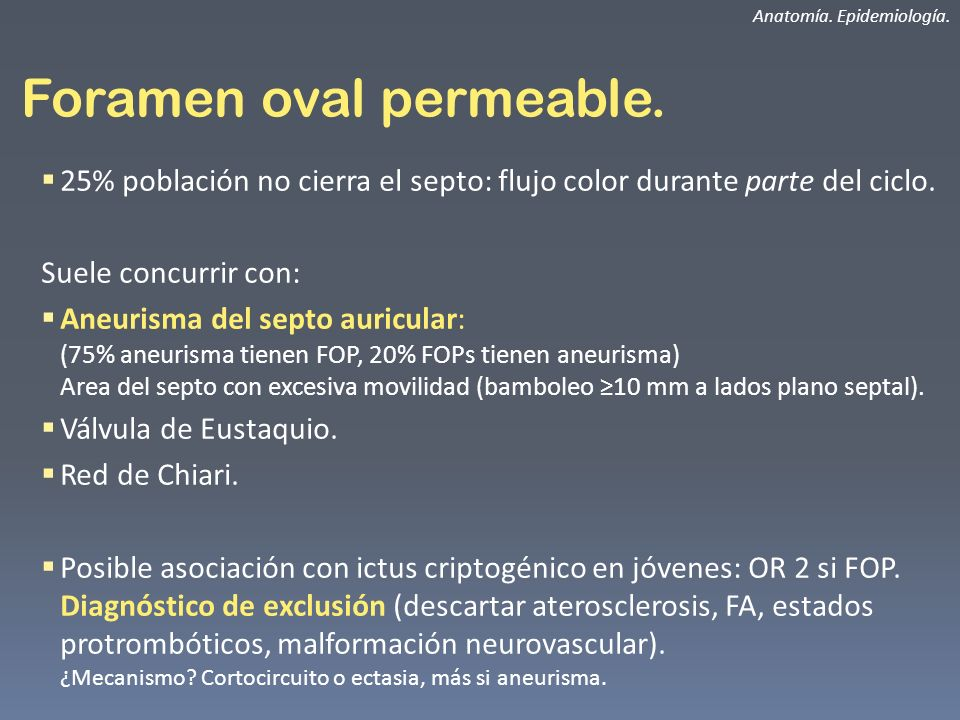 Foramen oval permeable.