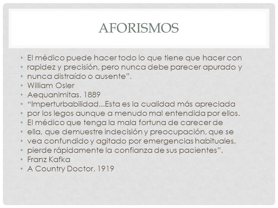 AFORISMOS El médico puede hacer todo lo que tiene que hacer con